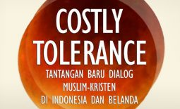 """Costly Tolerance"" A new challenge for the Muslim-Christian Dialogue in Indonesia and The Netherlands"